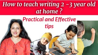 Effective tips to teach your child to write at home|| Teach your 2 to 3 year old child to write