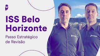 Concurso ISS Belo Horizonte: Passo Estratégico de Revisão
