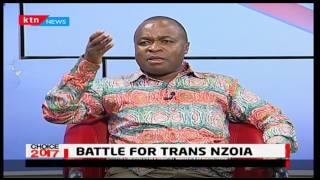 Choice 2017: Battle for Trans Nzoia - February 13, 2017