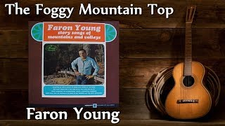Faron Young - The Foggy Mountain Top