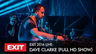 Dave Clarke - Live @ Exit Festival 2016, mts Dance Arena