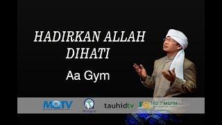 Ceramah Aa Gym Terbaru 2017 Kajian MQ Pagi HADIRKAN ALLAH DIHATI