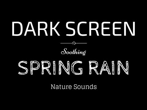 SPRING RAIN Sounds for Sleeping BLACK SCREEN | Sleep and Relaxation | Dark Screen Nature Sounds