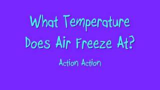 What Temperature Does Air Freeze At?-Action Action