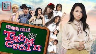 Tập 2 CÔ GIÁO TÔI LÀ TRÙM CUỐI PHẦN 2 (Chương biến hình) | My Teacher Is Big Boss 2 Eps.2 | Thiên An