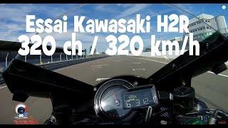 ESSAI MOTO KAWASAKI H2R 320 CHEVAUX ► lolo cochet