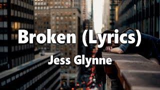 Jess Glynne   Broken (Lyrics)