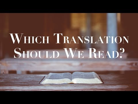 Which Bible Translation Should We Read?