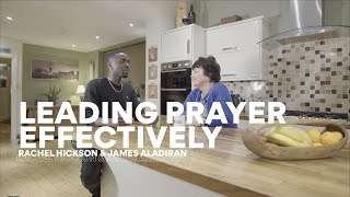 Leading Prayer Effectively | Feat. Rachel Hickson and James Aladiran
