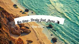From Time  Drake Feat  Jhene Aiko (1 Hour Loop)