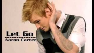 Let Go - Aaron Carter HQ (High Quality - New Song 2009)