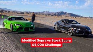 STOCK VS MODIFIED TOYOTA SUPRA $5,000 CHALLENGE!