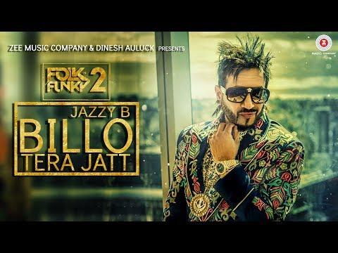 Billo Tera Jatt - Official Music Video   Jazzy B   Sukshinder Shinda