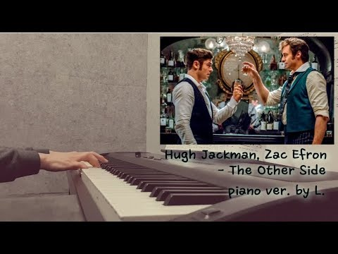 Hugh Jackman, Zac Efron - The Other Side (위대한쇼맨 OST - The Greatest Showman) - 피아노연주 Gloria L.