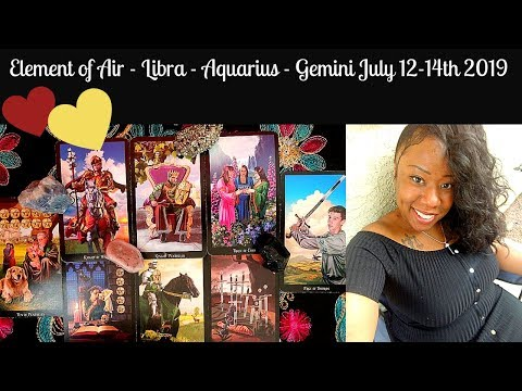 🌬️Air Signs✳️Weekend Love and General July 12th 14th 2019