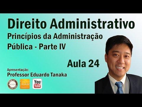 Direito Administrativo - Aula 24 (Princípios da Adm. Pública - Parte IV)
