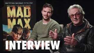 Mad Max: Fury Road Interview - George Miller & Nicolas Hoult