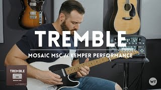 Tremble   Mosaic MSC   Electric Guitar Cover & Kemper Performance