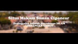 Situs Makam Sunan Cipancar Penyebar ISLAM Pertama Di  Limbangan Garut