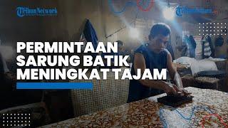 Permintaan Sarung Batik Meningkat Dua Kali Lipat saat Bulan Ramadan