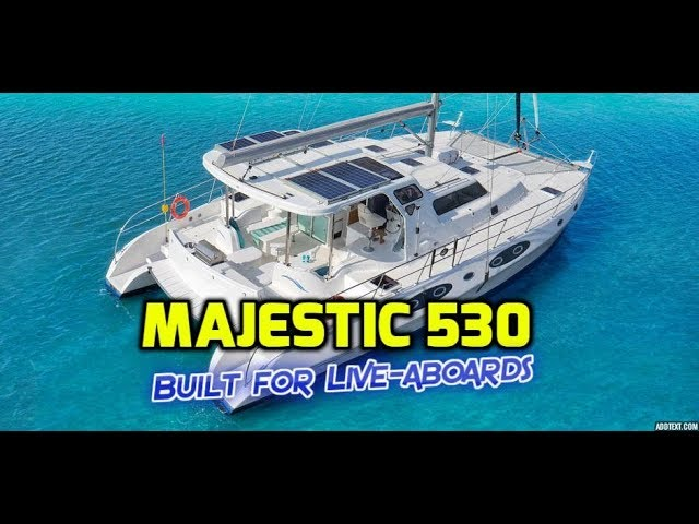 Majestic 530 Review.  We love this boat.  Everything we would want in a live-aboard sailboat.