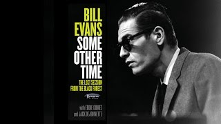 Bill Evans - Some Other Time (Mini-Documentary)