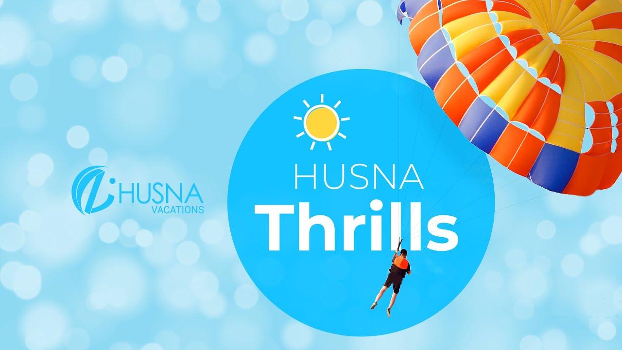 Husna Thrills – Husna Vacations