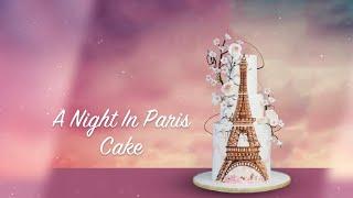 A Night In Paris - Valentines Cake Tutorial