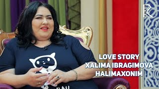 Love story - Xalima Ibragimova (Halimaxonim)