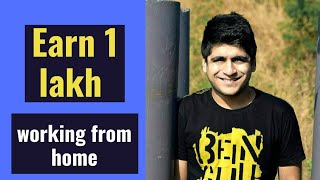 How to earn 1 lakh rupees per month?|6 ways to make lakh rupees working from Home| Earn Money |