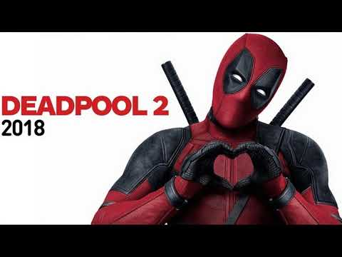 Soundtrack Deadpool 2 (Theme Song - Epic Music) - Musique film Deadpool 2 (2018)