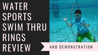 Water Sports Swim Thru Rings Review and Demo