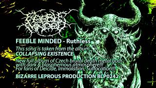 Video FEEBLE MINDED -  Ruthless (Official Track-2019)