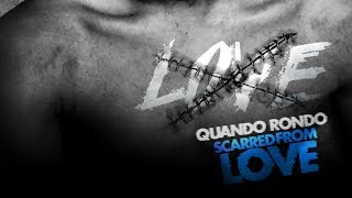 Quando Rondo   Scarred From Love (Official Audio)