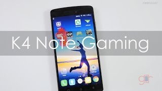 Lenovo K4 Note Gaming Review hmm not for Gamers