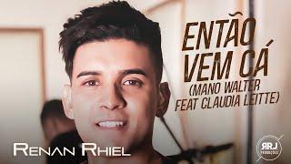Então Vem Cá   Mano Walter Feat Claudia Leitte (Renan Rhiel   Cover)