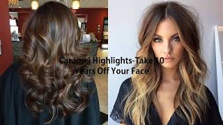 Caramel Highlights-Take 10 Years Off Your Face