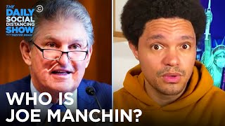 Please Allow Me to Introduce Yourself: Joe Manchin | The Daily Social Distancing Show