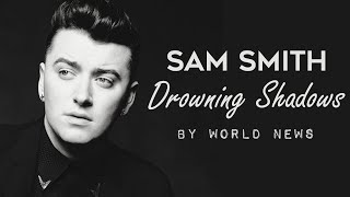 Sam Smith Drowning Shadows Lyrics