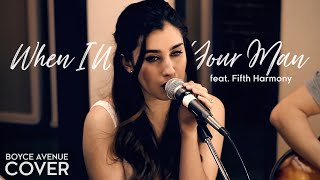 Boyce Avenue & Fifth Harmony - When I Was Your Man (Cover)