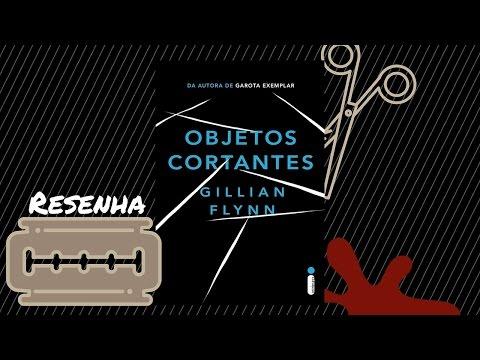 Resenha OBJETOS CORTANTES - GILLIAN FLYNN