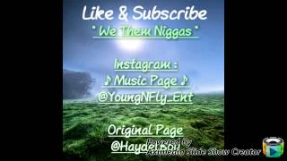 "Nyail "" We Them Niggas FreeStyle ""( Marrero Made )"