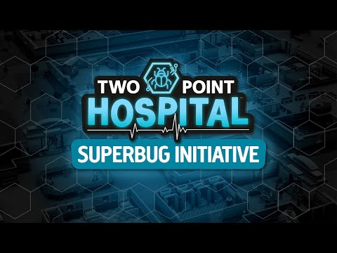 The Superbug Initiative: A new, free update for Two Point Hospital [ESRB]