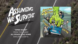 Assuming We Survive - Open Water