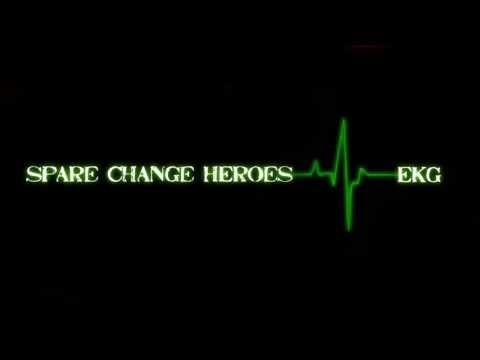 Spare Change Heroes - EKG (NEW SONG!)