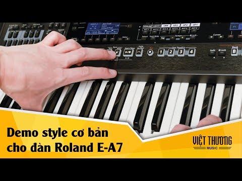 Demo bộ style cơ bản của đàn organ Roland E-A7