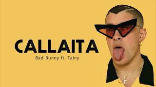 Callaita   Bad Bunny & Tainy (Lyrics   Letra) ♫