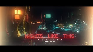 KEHLANI – NIGHTS LIKE THIS (FEAT. TY DOLLA SIGN) (OFFICIAL MUSIC VIDEO)