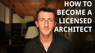 How to Become Licensed Architect