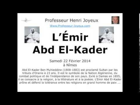 L'Émir Abd El Kader – Pr Henri Joyeux